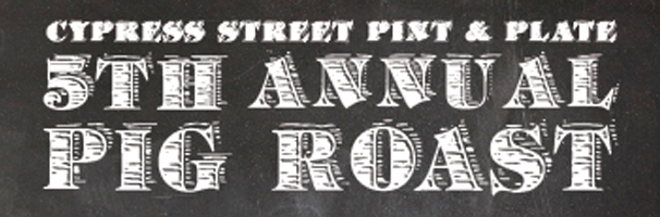 Cypress Street Pint & Plate 5th Annual Pig Roast