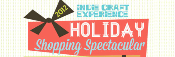 Indie Craft Experience - Holiday Shopping Spectacular