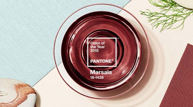 "Marsala is a ""wine"" choice for the Pantone Color of the Year 2015"