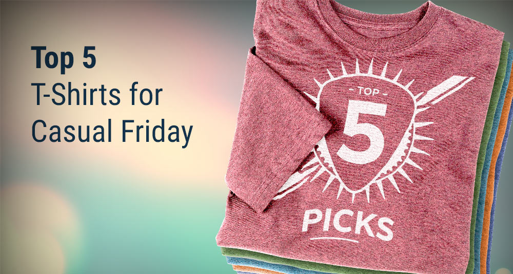 Top 5 t-shirt styles for Casual Fridays