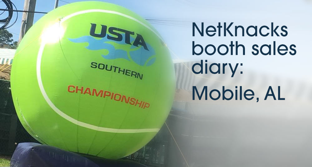 NetKnacks Booth Sales Diary: USTA Southern Sectional Championships, Mobile, AL