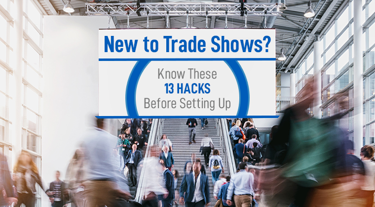 New to trade shows? Know these 13 hacks before setting up