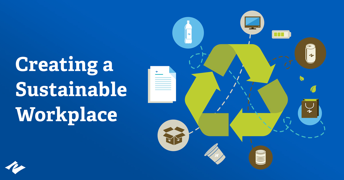 Ways to Make Your Company a More Sustainable Workplace