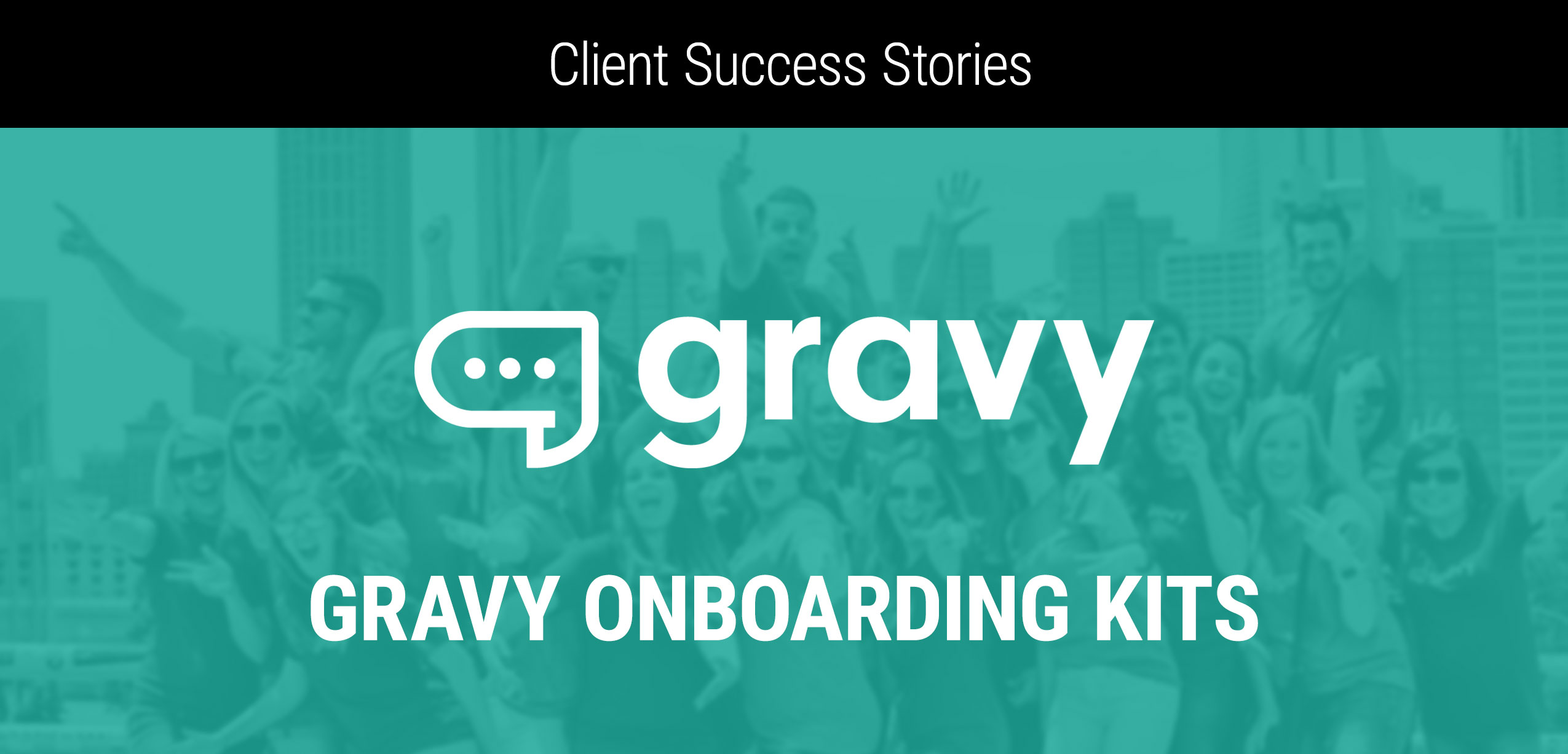 Client Success Story: Gravy Solutions Onboarding Kits