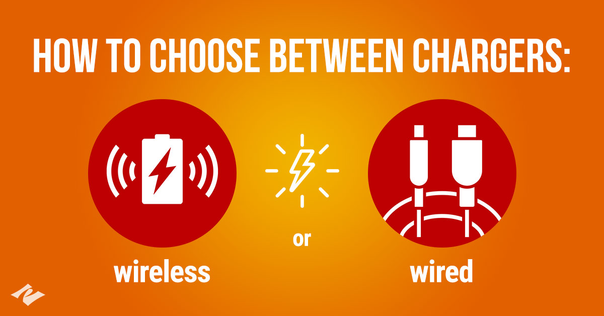 Wired vs. Wireless Chargers: How to Choose