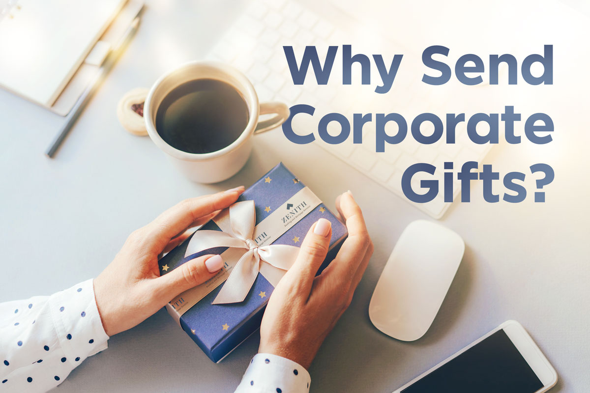 Why Send Corporate Gifts? Our Top 5 Reasons.